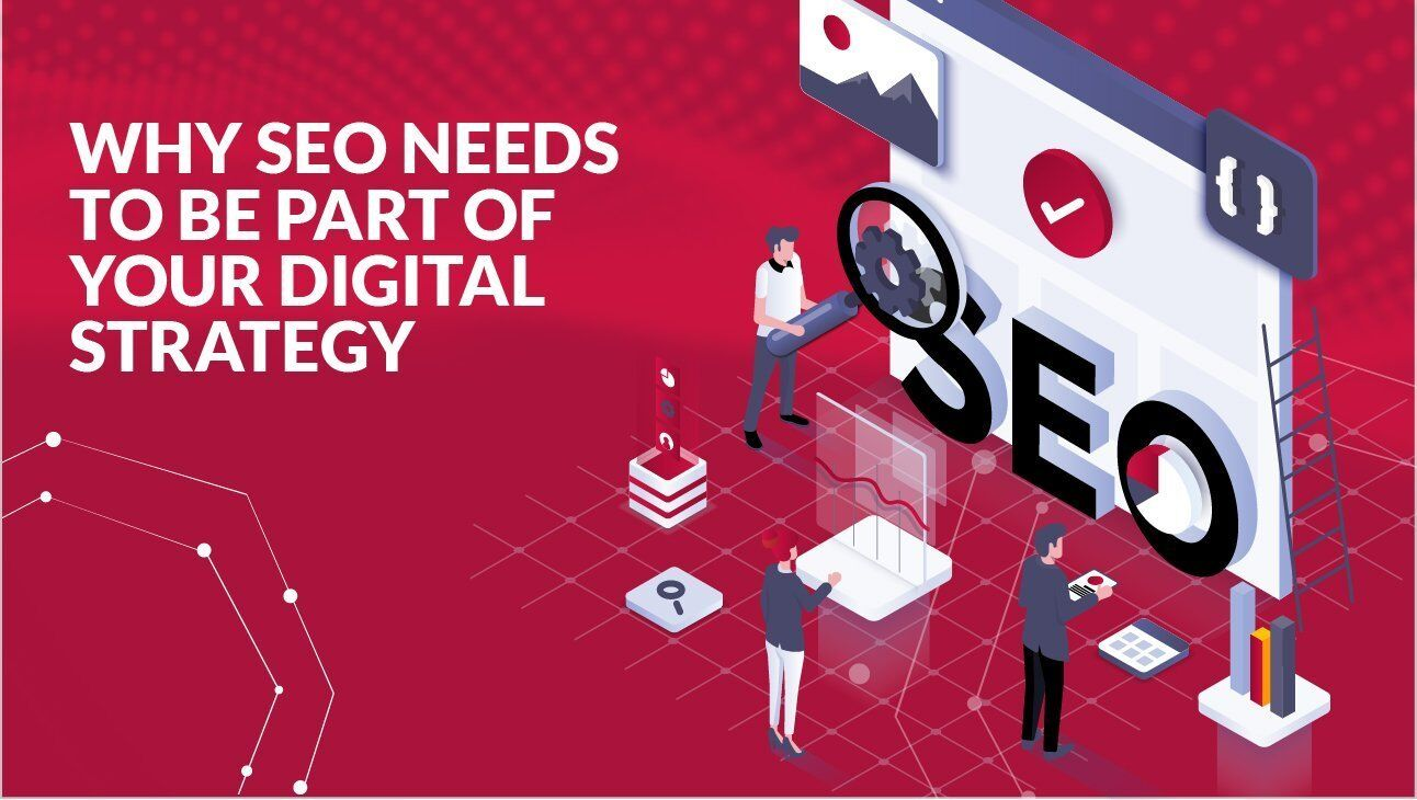 Why SEO needs to be a part of your digital strategy