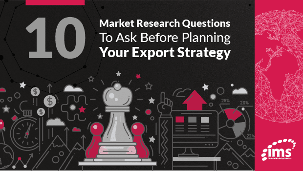 10 market research questions to ask before putting together an export strategy