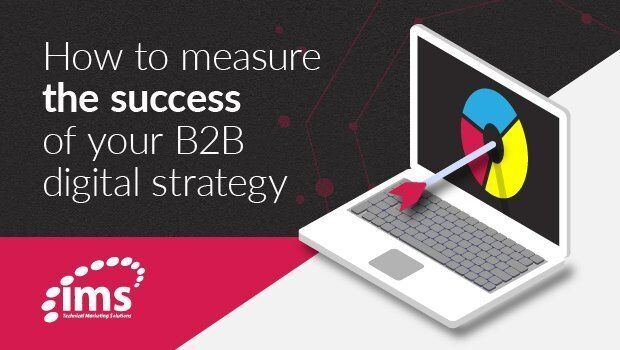 How to measure the success of your B2B digital strategy