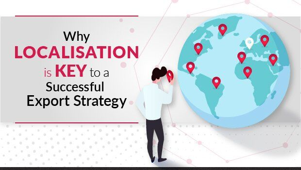 Why Localisation is Key to a Successful Export Strategy
