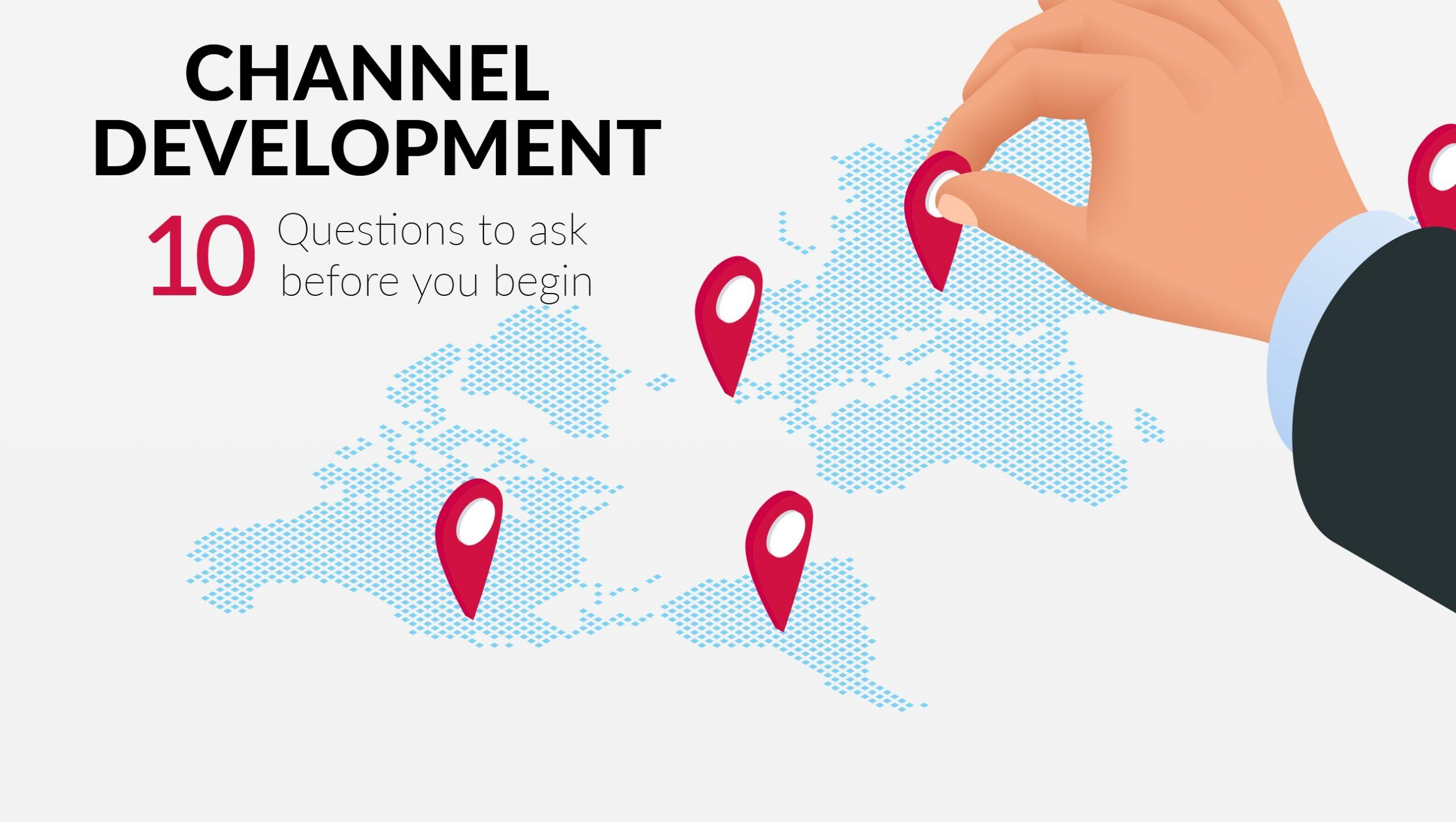 10 questions to ask before beginning Channel development