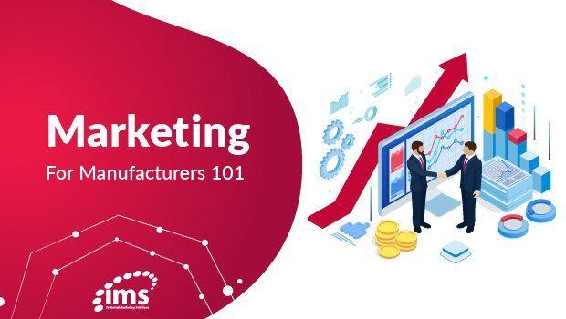 Marketing For Manufacturers Blog Image